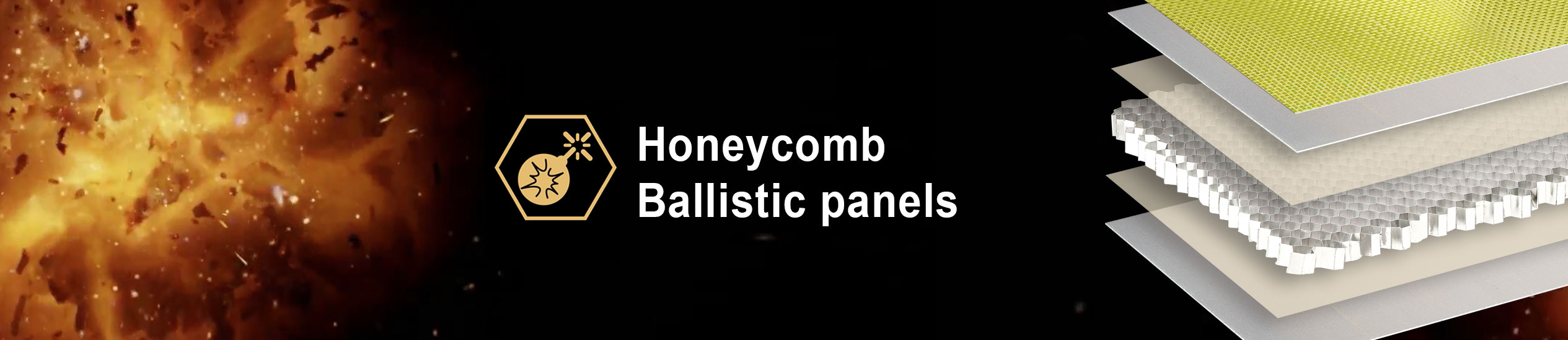 Honeycomb panels have an extraordinary potential for ballistic purposes as they can absorb strong shockwaves, retain fragments, are lightweight.